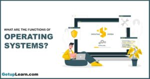 Read more about the article What are Functions of Operating System? 6 Functions