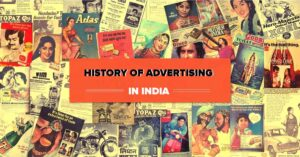 Read more about the article History of Advertising in India: Effects, Areas, Purpose of Advertising